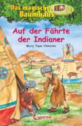 Loewe Das magische Baumhaus - Auf der Fährte der Indianer, Band 16